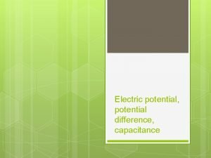 Electric potential potential difference capacitance Electric Potential Difference