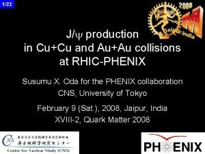 122 Jy production in CuCu and AuAu collisions