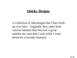 Quirky Designs A collection of odd designs that