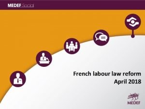 French labour law reform April 2018 Background This