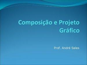 Composio e Projeto Grfico Prof Andr Sales Coragem