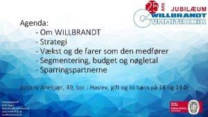 Agenda Om WILLBRANDT Strategi Vkst og de farer