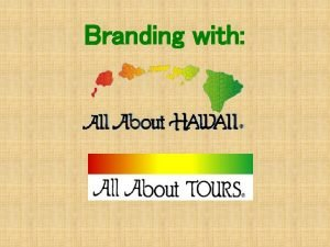Branding with What is Branding All About Hawaii