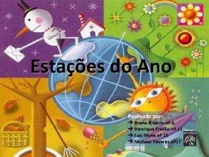 Estaes do Ano Realizado por Bruno Ribeiro n