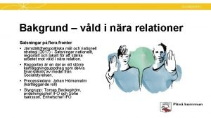 Socialtjnsten Bakgrund vld i nra relationer Satsningar p