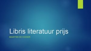 Libris literatuur prijs MAARTEN DE COCKER Over de