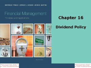 Chapter 16 Dividend Policy Slide Contents Learning Objectives