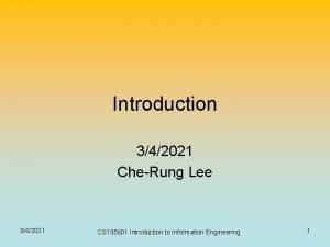 Introduction 342021 CheRung Lee 342021 CS 135601 Introduction