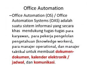 Office Automation Office Automation OS Office Automation Systems