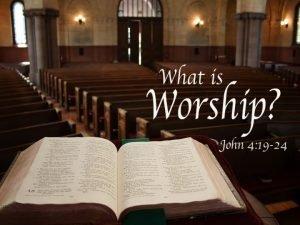 Worship Worship is a distinct action True worship