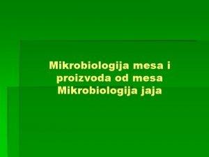 Mikrobiologija mesa i proizvoda od mesa Mikrobiologija jaja