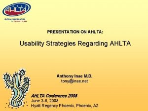 PRESENTATION ON AHLTA Usability Strategies Regarding AHLTA Anthony