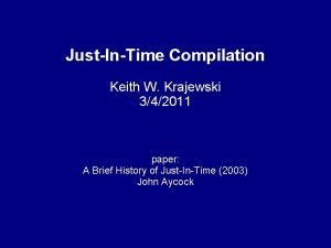 JustInTime Compilation Keith W Krajewski 342011 paper A