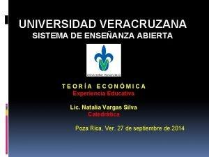 UNIVERSIDAD VERACRUZANA SISTEMA DE ENSEANZA ABIERTA TEORA ECONMICA