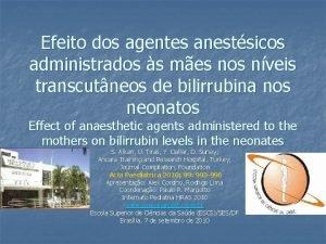 Efeito dos agentes anestsicos administrados s mes nos