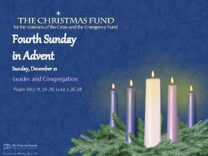 Fourth Sunday in Advent Sunday December 21 Leader
