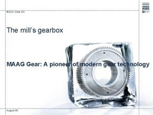 MAAG Gear AG The mills gearbox MAAG Gear
