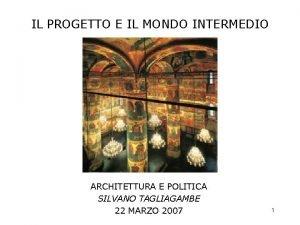 IL PROGETTO E IL MONDO INTERMEDIO ARCHITETTURA E