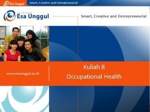 Kuliah 8 Occupational Health Kesehatan Kerja Kesehatan kerja