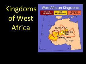 Kingdoms of West Africa Trade in the Sahara
