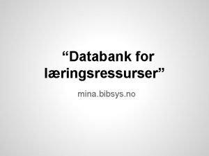 Databank for lringsressurser mina bibsys no Databank for