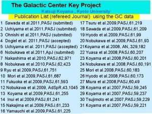The Galactic Center Key Project Katsuji Koyama Kyoto