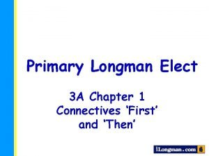 Primary Longman Elect 3 A Chapter 1 Connectives