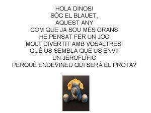 HOLA DINOS SC EL BLAUET AQUEST ANY COM
