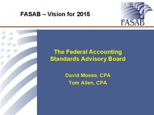 FASAB Vision for 2015 The Federal Accounting Standards