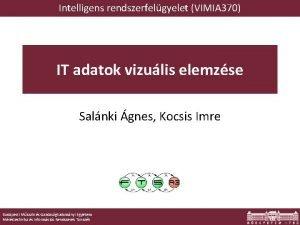Intelligens rendszerfelgyelet VIMIA 370 IT adatok vizulis elemzse