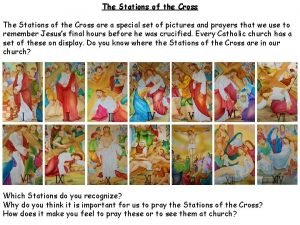 The Stations of the Cross are a special