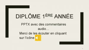 DIPLME RE 1 ANNE PPTX avec des commentaires
