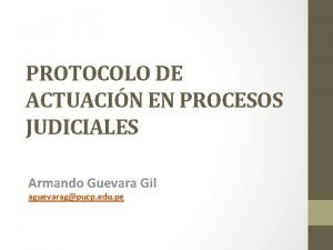 PROTOCOLO DE ACTUACIN EN PROCESOS JUDICIALES Armando Guevara