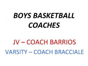 BOYS BASKETBALL COACHES JV COACH BARRIOS VARSITY COACH