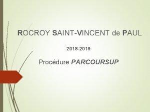 ROCROY SAINTVINCENT de PAUL 2018 2019 Procdure PARCOURSUP