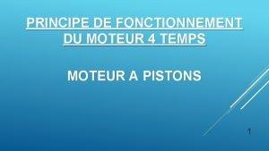 PRINCIPE DE FONCTIONNEMENT DU MOTEUR 4 TEMPS MOTEUR