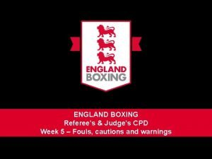 ENGLAND BOXING Referees Judges CPD Week 5 Fouls