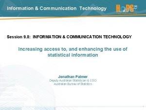 Information Communication Technology Session 9 8 INFORMATION COMMUNICATION