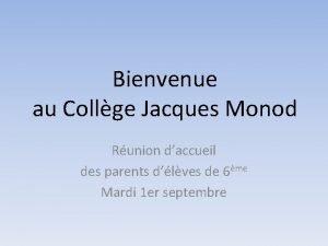 Bienvenue au Collge Jacques Monod Runion daccueil des