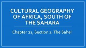 CULTURAL GEOGRAPHY OF AFRICA SOUTH OF THE SAHARA