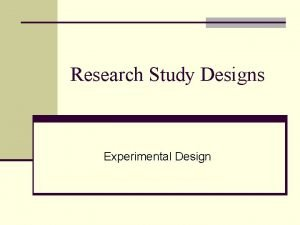 Research Study Designs Experimental Design Experimental Study Design