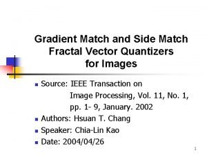 Gradient Match and Side Match Fractal Vector Quantizers