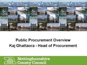 Public Procurement Overview Kaj Ghattaora Head of Procurement