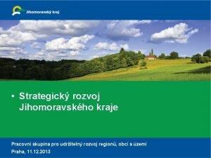 Strategick rozvoj Jihomoravskho kraje Pracovn skupina pro udriteln