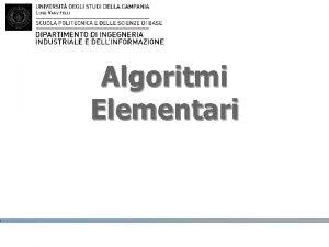 Algoritmi Elementari Agenda Operazioni Elementari Somma dei primi