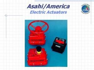 AsahiAmerica Electric Actuators AsahiAmerica Electric Actuators Series 92