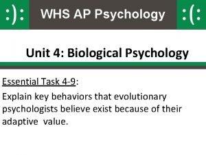 WHS AP Psychology Unit 4 Biological Psychology Essential