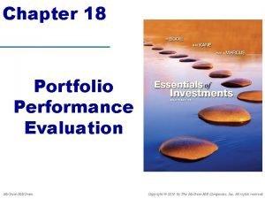 Chapter 18 Portfolio Performance Evaluation Mc GrawHillIrwin Copyright