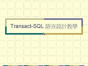 TransactSQL Module 1 Introduction To Transact SQL Types