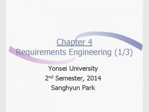 Chapter 4 Requirements Engineering 13 Yonsei University 2